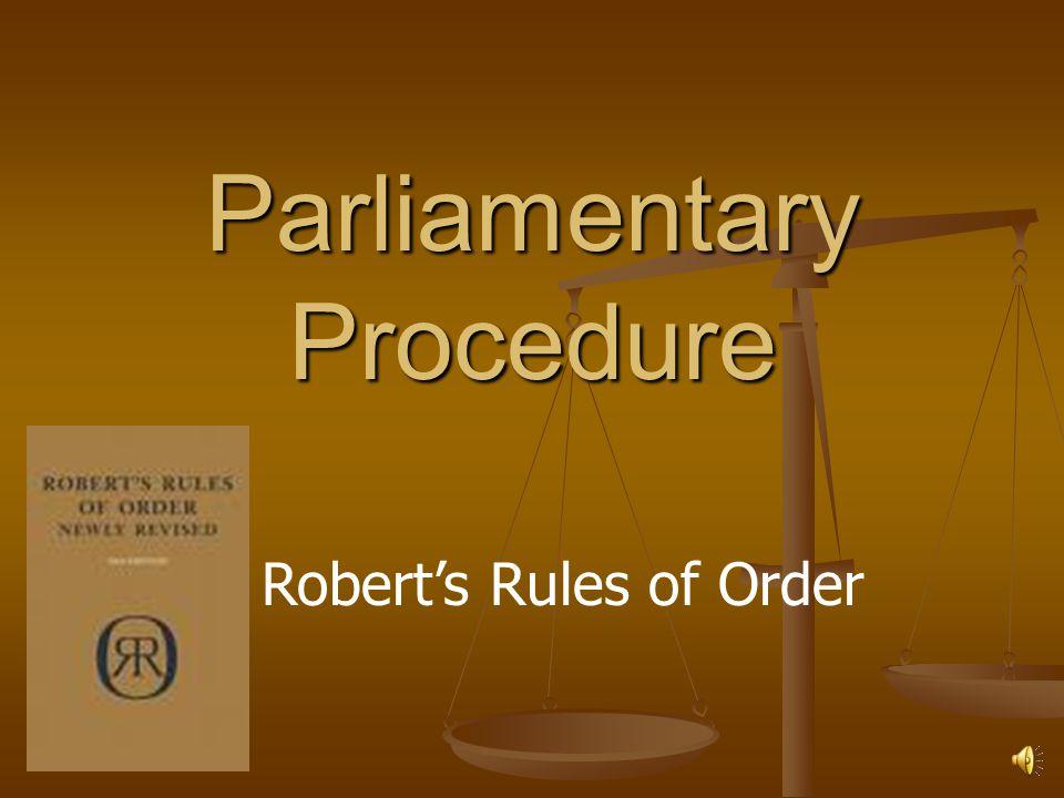 Parliamentary Procedure Robert's Rules of Order