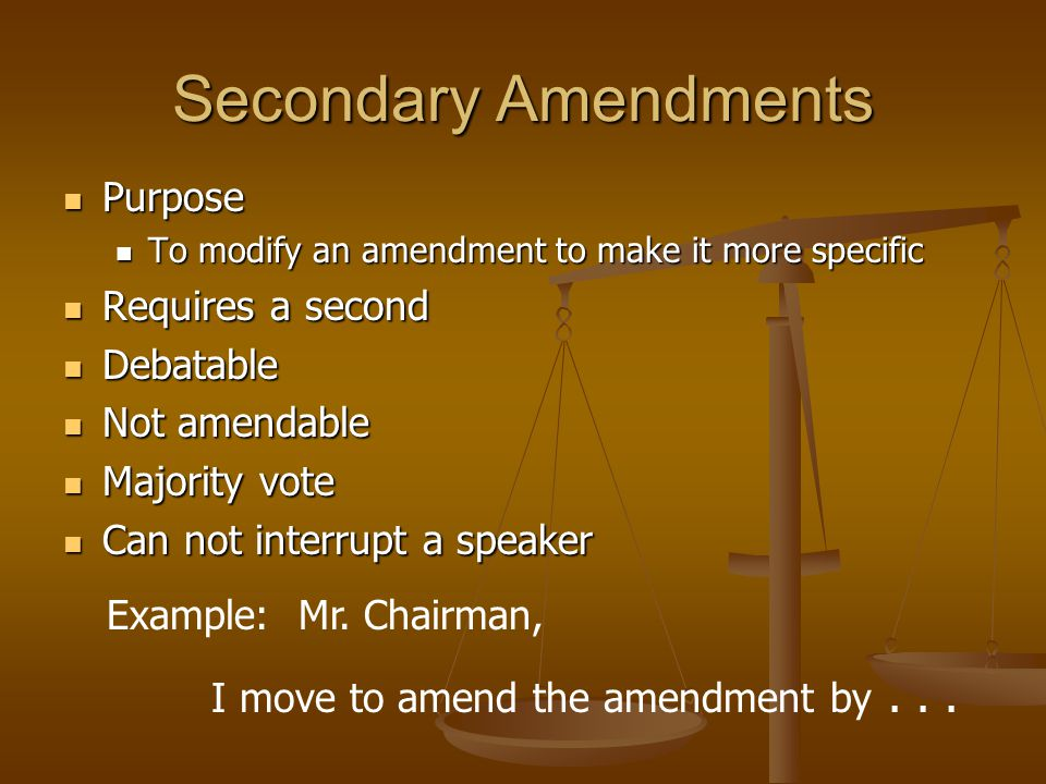 Primary Amendments con't Amendable Amendable Debatable Debatable Majority Vote Majority Vote Example: Mr.