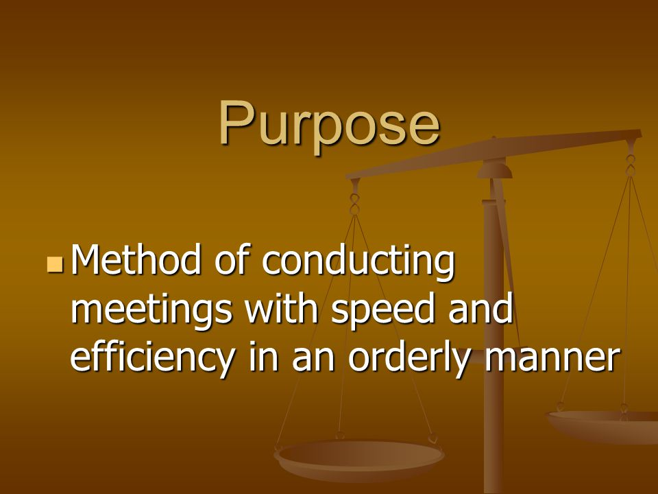 Point of Order Purpose Purpose Used when a member thinks that the rules of the group or the rules of parliamentary procedure are being violated.