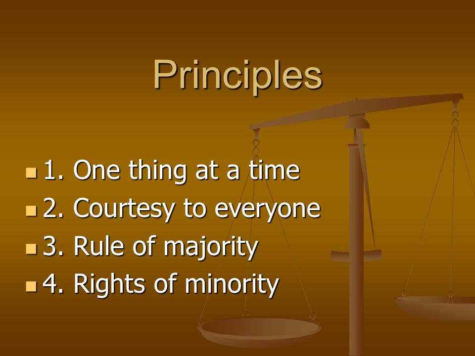 Principles 1.One thing at a time 1. One thing at a time 2.