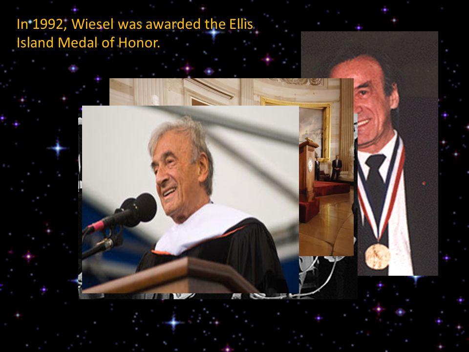 In 1992, Wiesel was awarded the Ellis Island Medal of Honor.