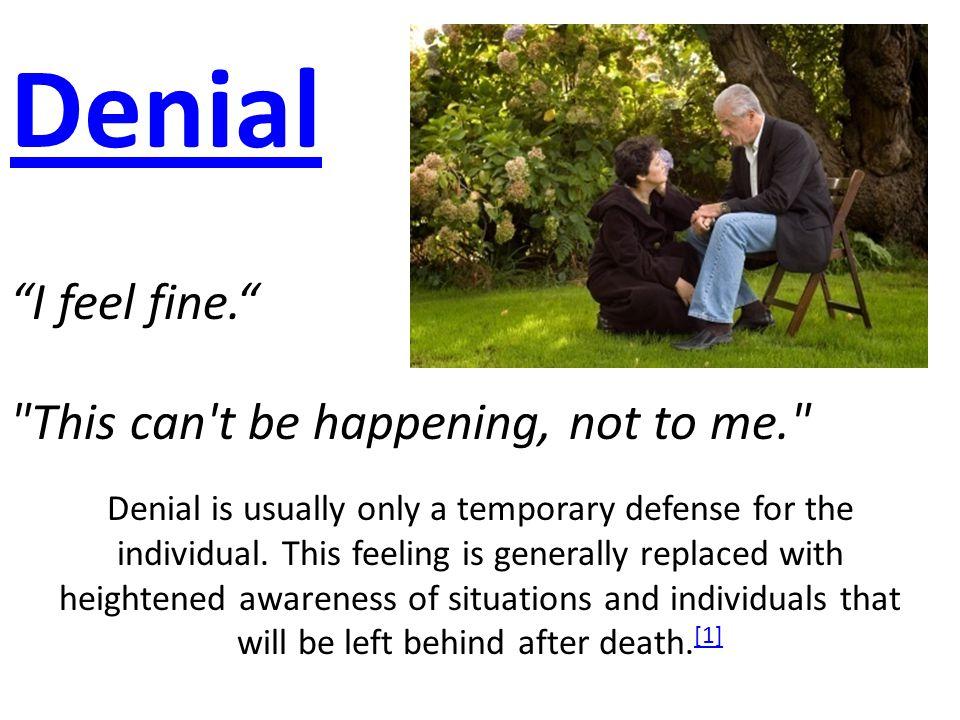 """Denial """"I feel fine."""""""