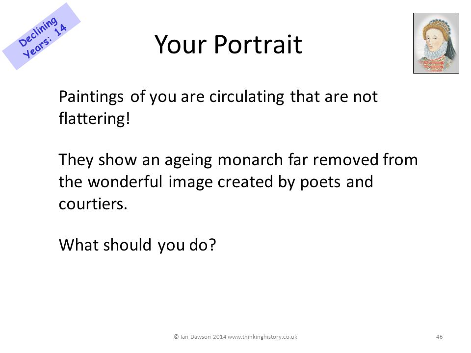 Your Portrait Paintings of you are circulating that are not flattering.