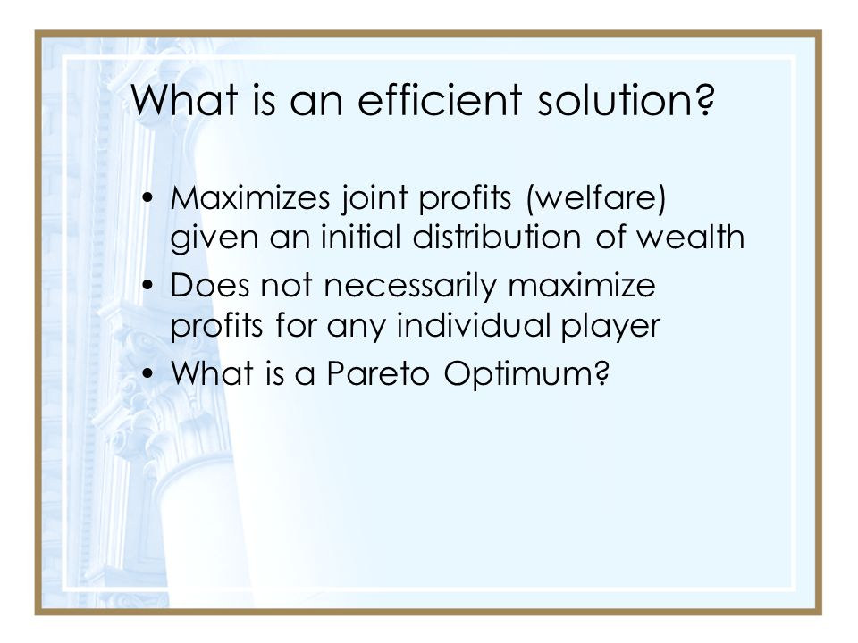 What is an efficient solution.