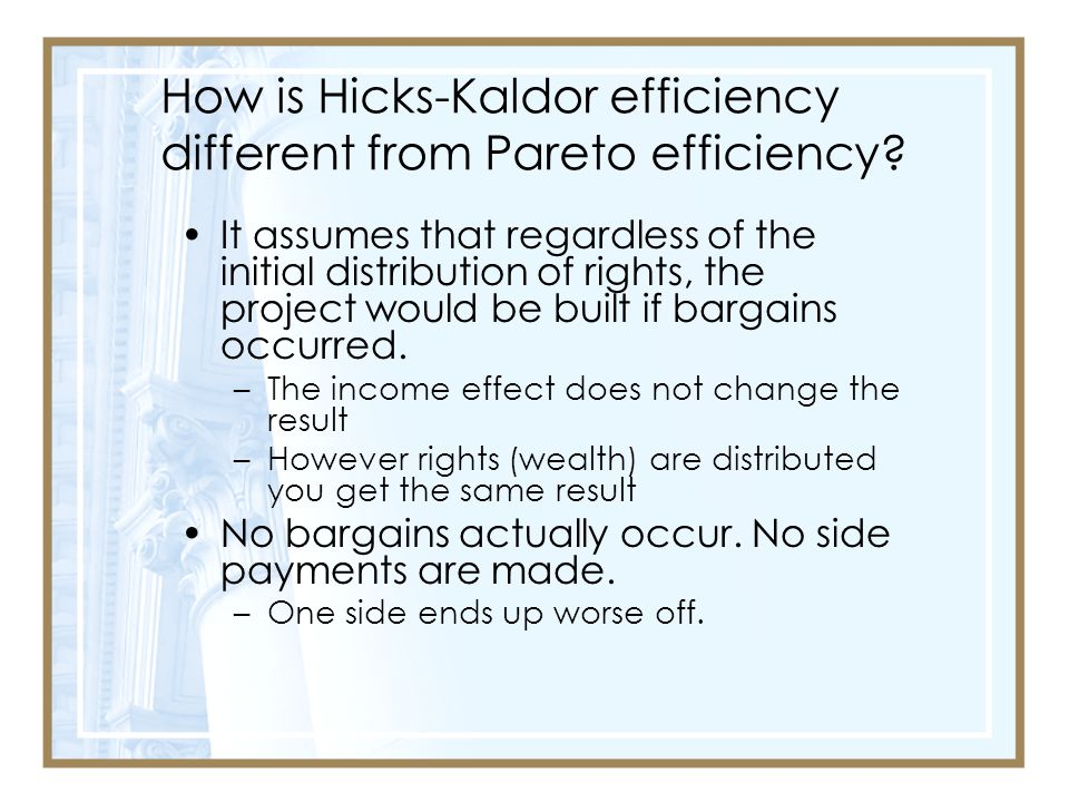 How is Hicks-Kaldor efficiency different from Pareto efficiency.