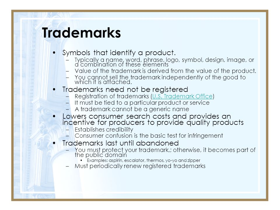 Trademarks Symbols that identify a product.
