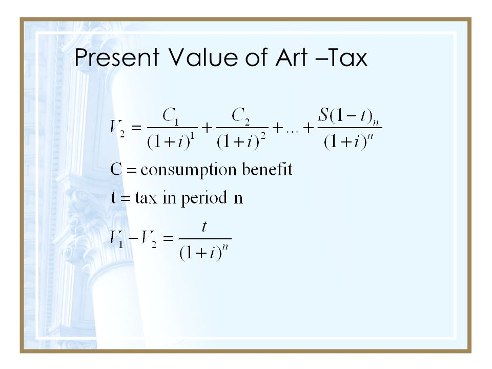 Present Value of Art –Tax