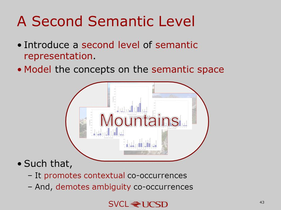 SVCL A Second Semantic Level Introduce a second level of semantic representation.