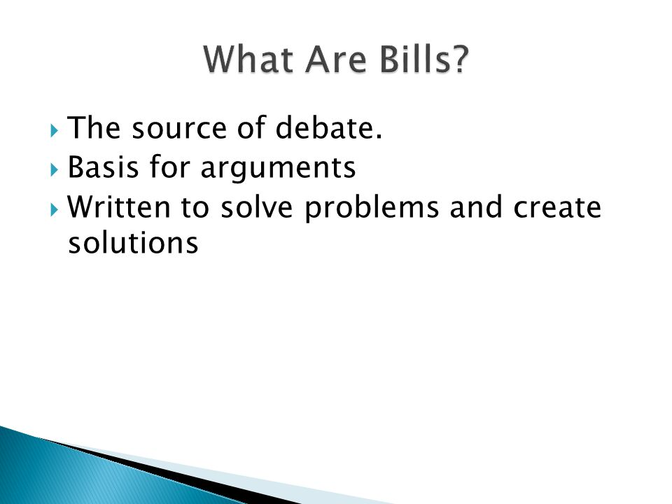  The source of debate.  Basis for arguments  Written to solve problems and create solutions