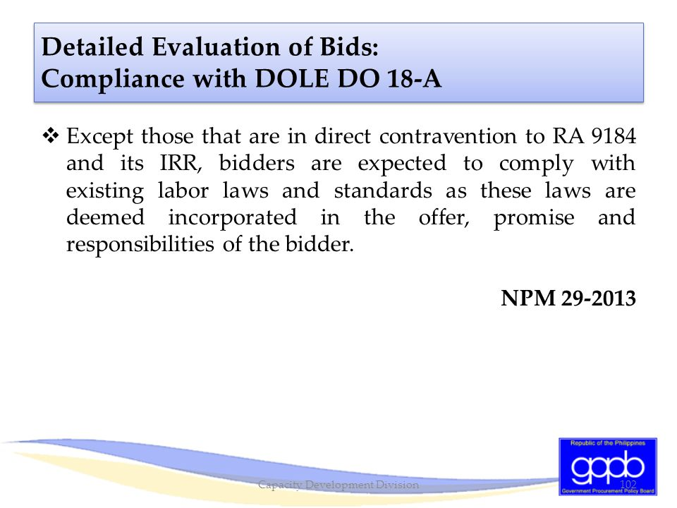 Except those that are in direct contravention to RA 9184 and its IRR, bidders are expected to comply with existing labor laws and standards as these