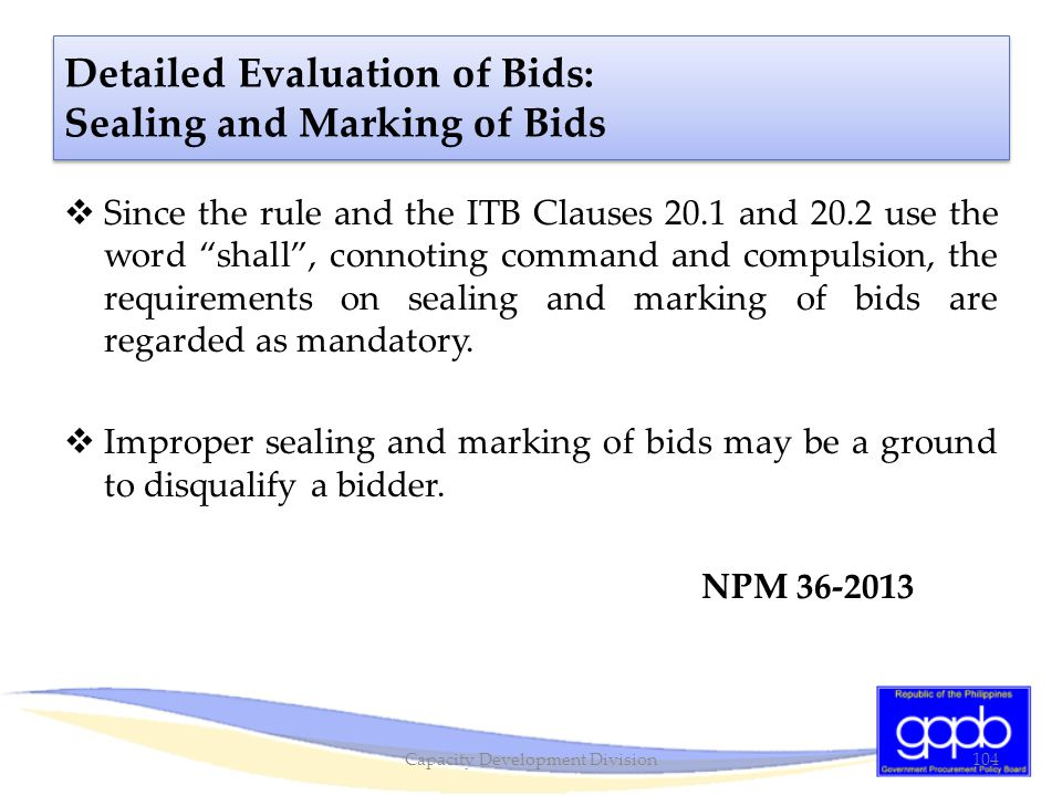 """ Since the rule and the ITB Clauses 20.1 and 20.2 use the word """"shall"""", connoting command and compulsion, the requirements on sealing and marking of"""