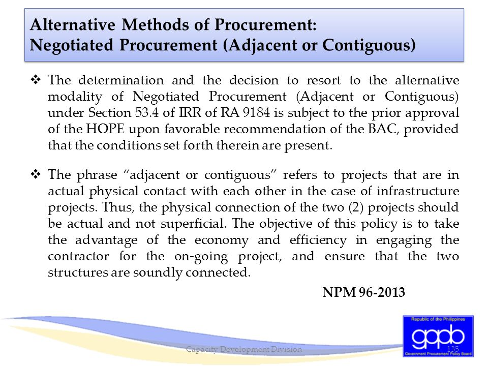 Alternative Methods of Procurement: Negotiated Procurement (Adjacent or Contiguous)  The determination and the decision to resort to the alternative