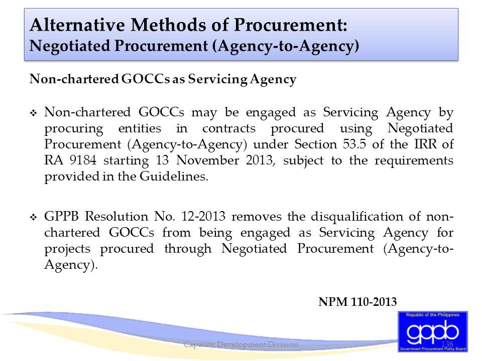 Alternative Methods of Procurement: Negotiated Procurement (Agency-to-Agency) Non-chartered GOCCs as Servicing Agency  Non-chartered GOCCs may be eng