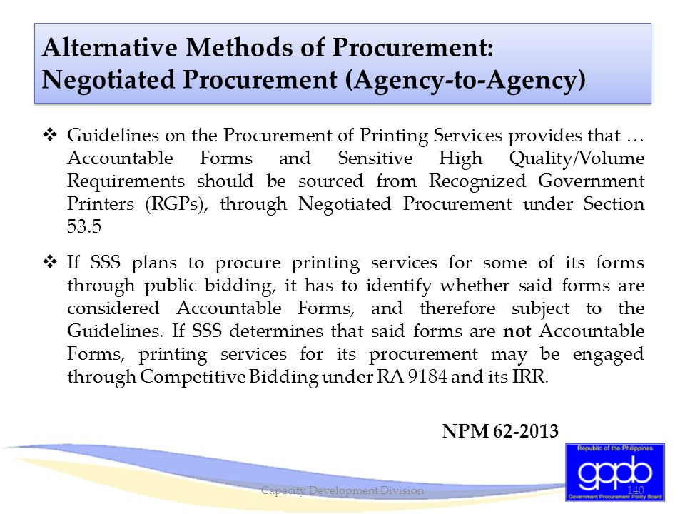  Guidelines on the Procurement of Printing Services provides that … Accountable Forms and Sensitive High Quality/Volume Requirements should be source