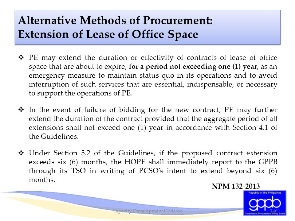  PE may extend the duration or effectivity of contracts of lease of office space that are about to expire, for a period not exceeding one (1) year, a