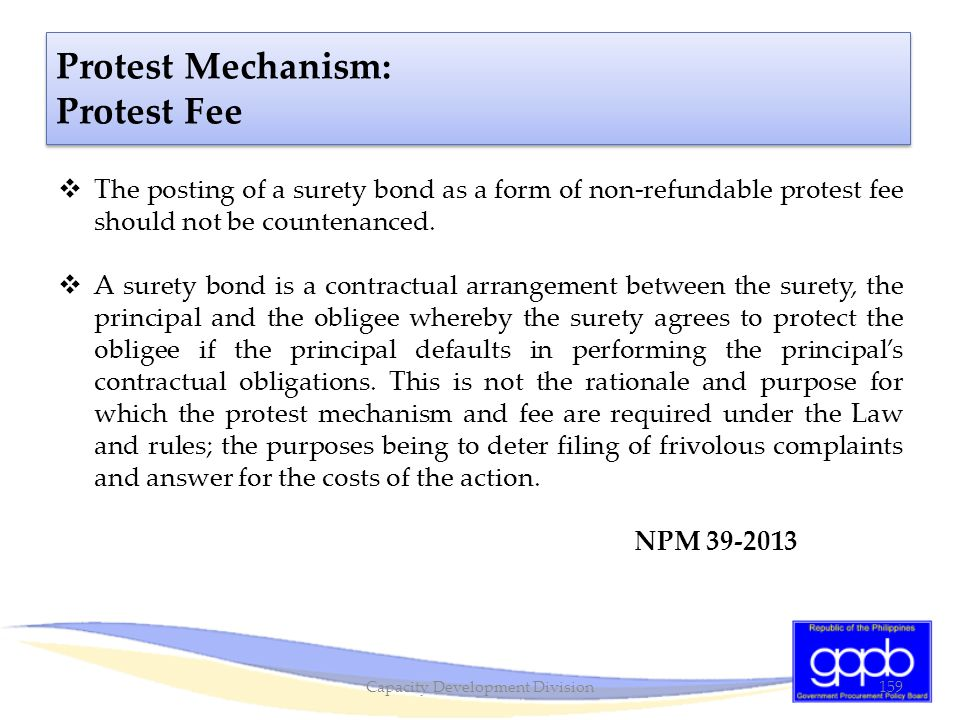  The posting of a surety bond as a form of non-refundable protest fee should not be countenanced.  A surety bond is a contractual arrangement betwee