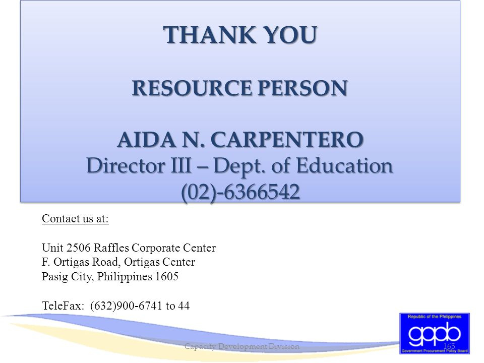 THANK YOU RESOURCE PERSON AIDA N. CARPENTERO Director III – Dept. of Education (02)-6366542 THANK YOU RESOURCE PERSON AIDA N. CARPENTERO Director III