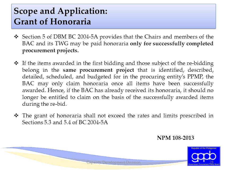 Scope and Application: Grant of Honoraria  Section 5 of DBM BC 2004-5A provides that the Chairs and members of the BAC and its TWG may be paid honora