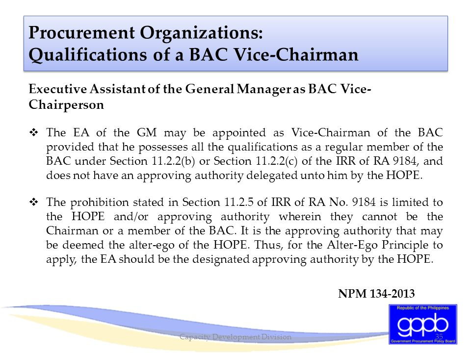 Executive Assistant of the General Manager as BAC Vice- Chairperson  The EA of the GM may be appointed as Vice-Chairman of the BAC provided that he p