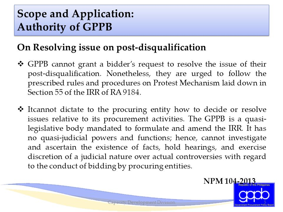 Scope and Application: Authority of GPPB On Resolving issue on post-disqualification  GPPB cannot grant a bidder's request to resolve the issue of th