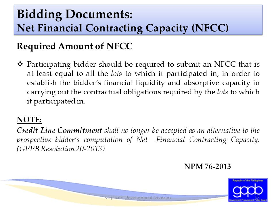 Bidding Documents: Net Financial Contracting Capacity (NFCC) Required Amount of NFCC  Participating bidder should be required to submit an NFCC that
