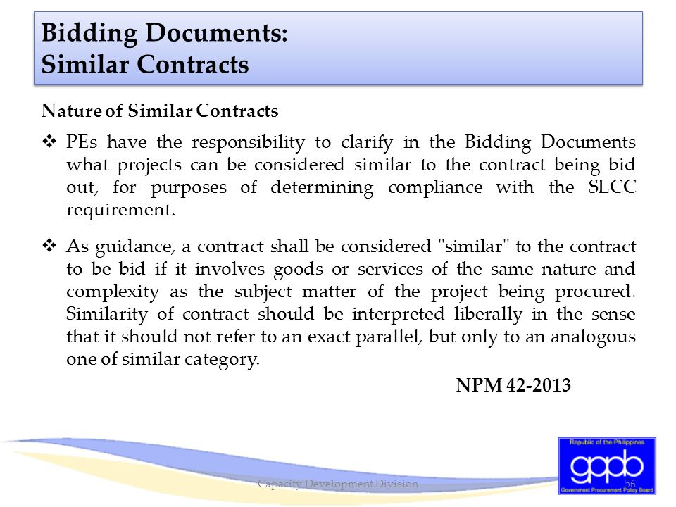 Bidding Documents: Similar Contracts Nature of Similar Contracts  PEs have the responsibility to clarify in the Bidding Documents what projects can b