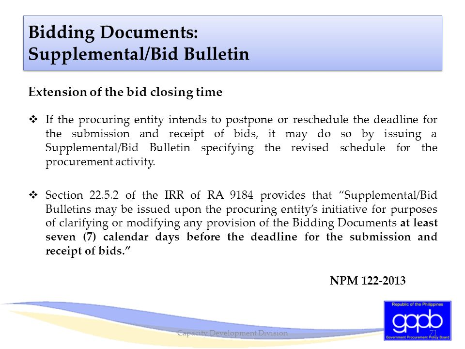 Extension of the bid closing time  If the procuring entity intends to postpone or reschedule the deadline for the submission and receipt of bids, it