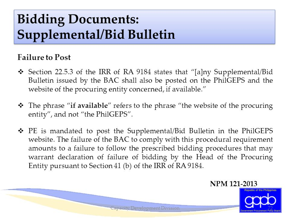 """Failure to Post  Section 22.5.3 of the IRR of RA 9184 states that """"[a]ny Supplemental/Bid Bulletin issued by the BAC shall also be posted on the Phil"""