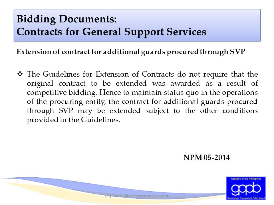 Extension of contract for additional guards procured through SVP  The Guidelines for Extension of Contracts do not require that the original contract