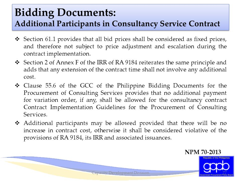 Bidding Documents: Additional Participants in Consultancy Service Contract  Section 61.1 provides that all bid prices shall be considered as fixed pr