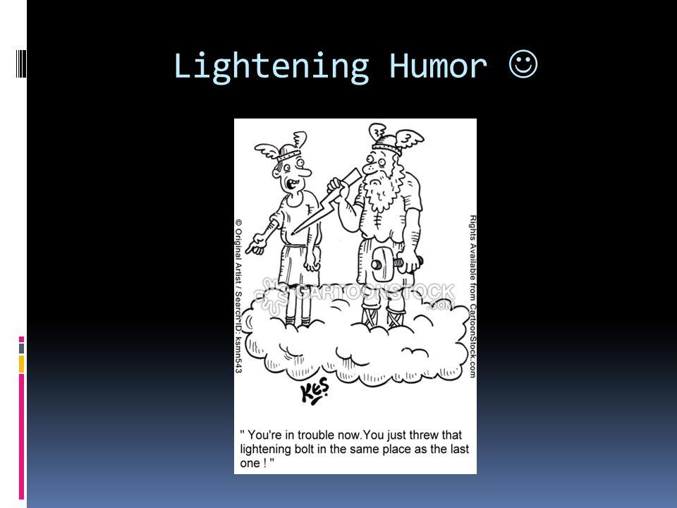 Lightening Humor