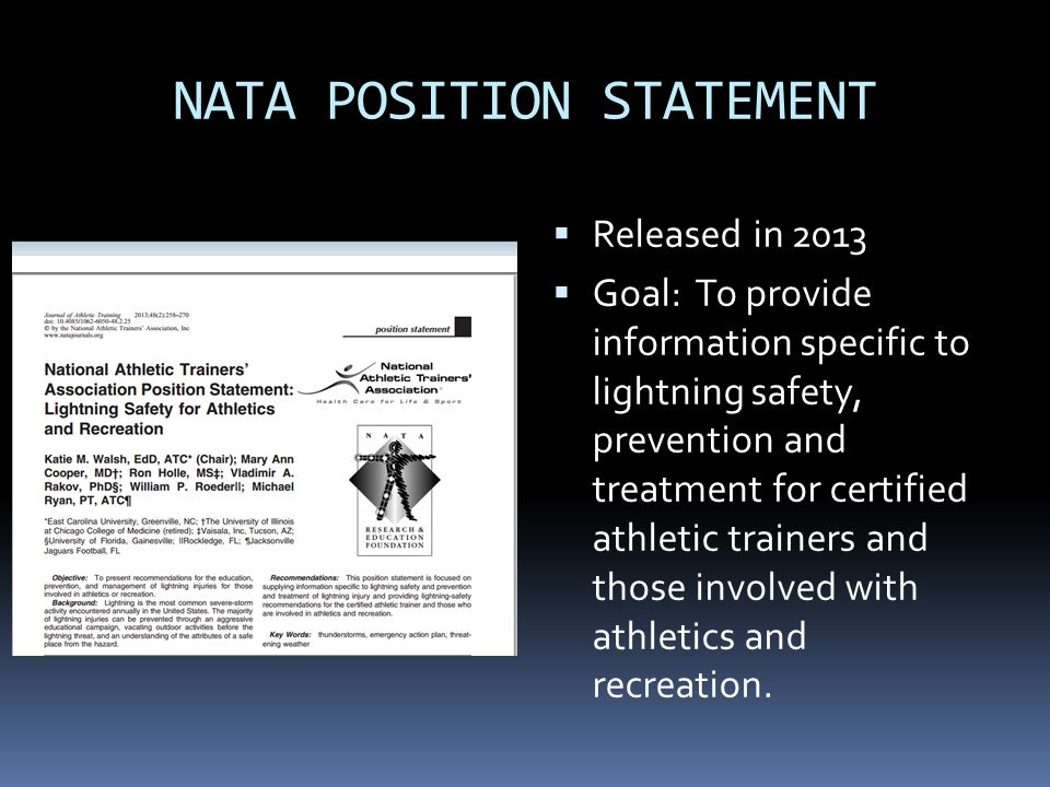 NATA POSITION STATEMENT  Released in 2013  Goal: To provide information specific to lightning safety, prevention and treatment for certified athleti