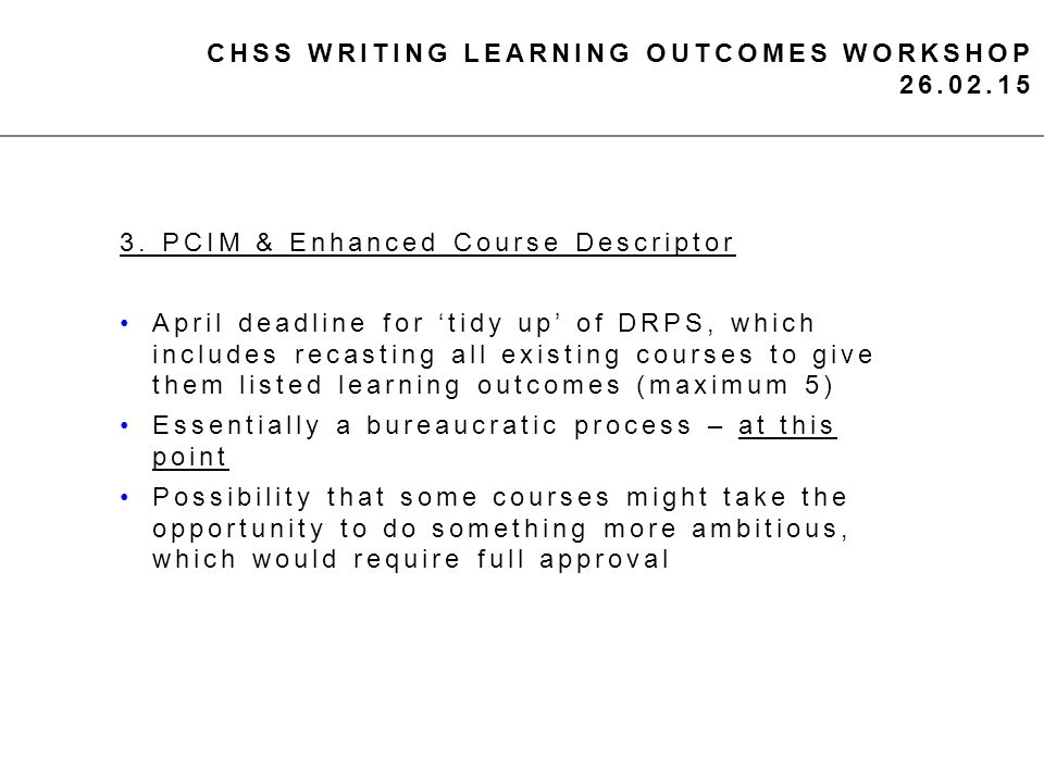 CHSS WRITING LEARNING OUTCOMES WORKSHOP 26.02.15 3.