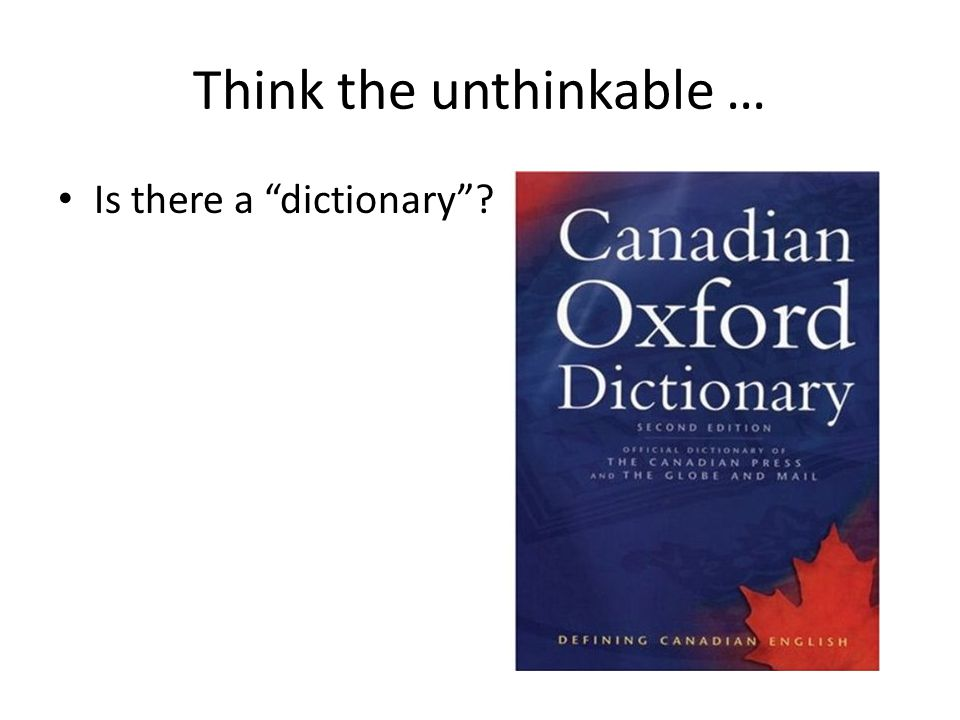 Think the unthinkable … Is there a dictionary ?
