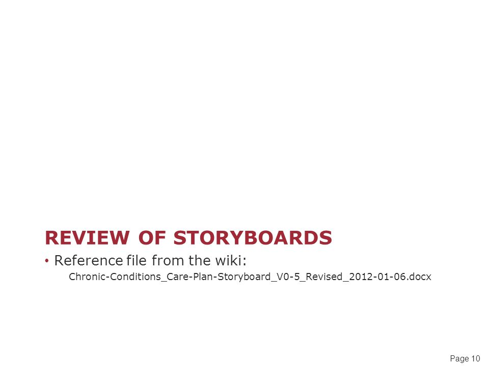 Page 10 REVIEW OF STORYBOARDS Reference file from the wiki: Chronic-Conditions_Care-Plan-Storyboard_V0-5_Revised_2012-01-06.docx
