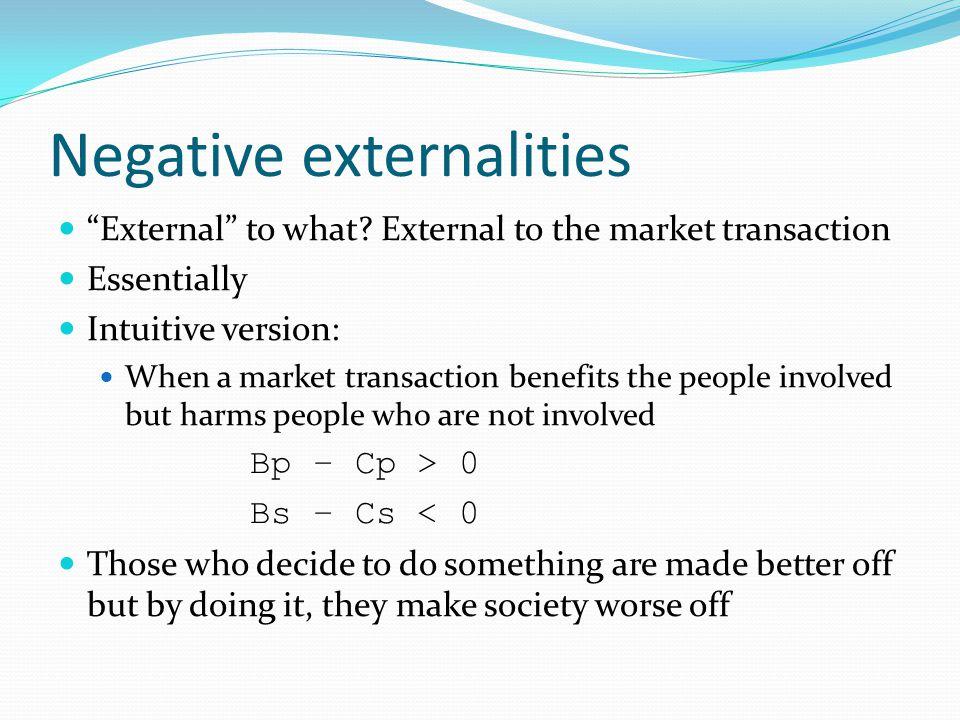 Negative externalities External to what.