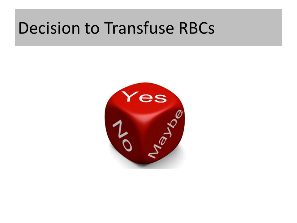 Decision to Transfuse RBCs