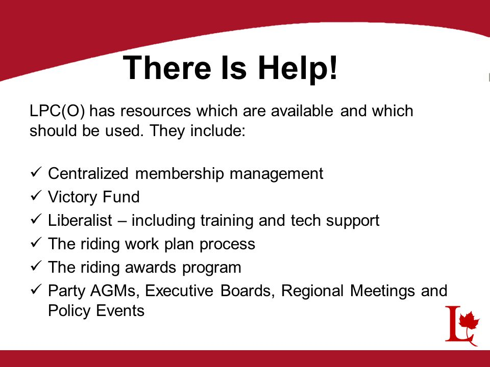 There Is Help. LPC(O) has resources which are available and which should be used.