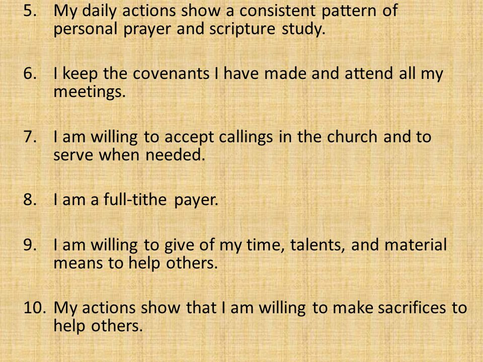 5. My daily actions show a consistent pattern of personal prayer and scripture study.