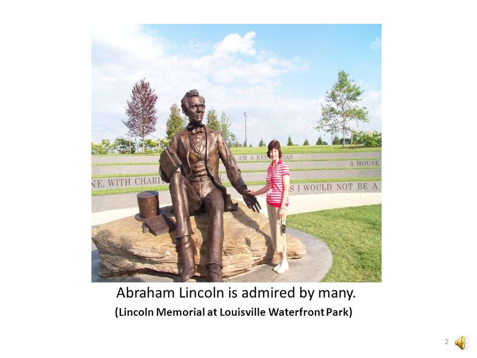 Abraham Lincoln is admired by many. (Lincoln Memorial at Louisville Waterfront Park) 2