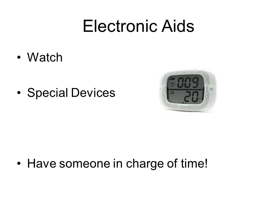 Electronic Aids Watch Special Devices Have someone in charge of time!