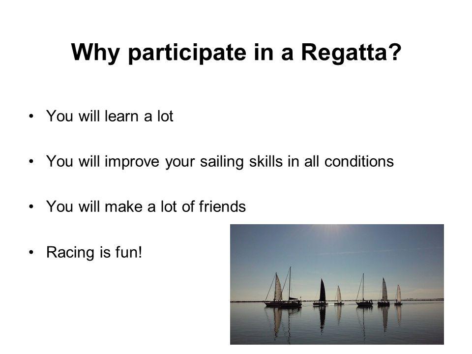 Why participate in a Regatta.