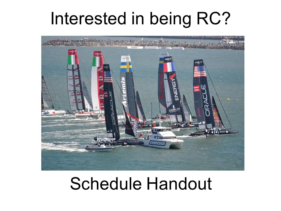 Interested in being RC? Schedule Handout