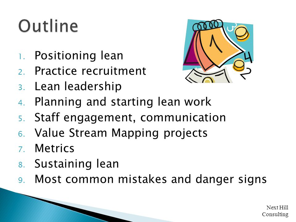 Next Hill Consulting  Get PO help for independent groups * Sell lean to practices even if decision to participate is made by medical group mgt.