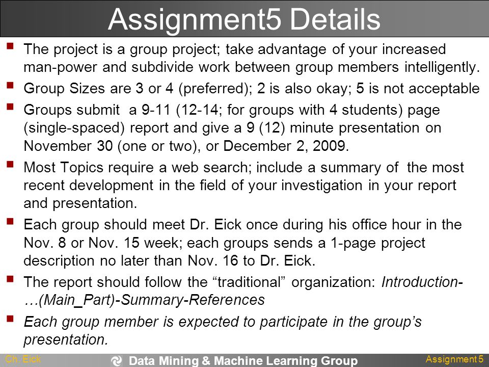 Data Mining & Machine Learning Group Ch. EickAssignment 5 Assignment5 Details  The project is a group project; take advantage of your increased man-p