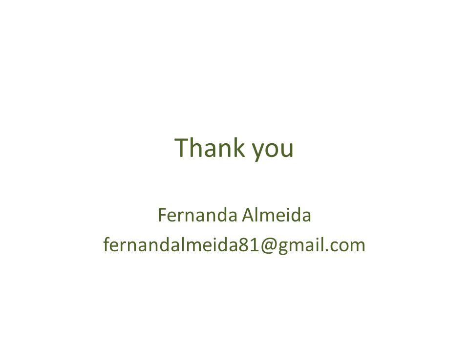 Thank you Fernanda Almeida fernandalmeida81@gmail.com