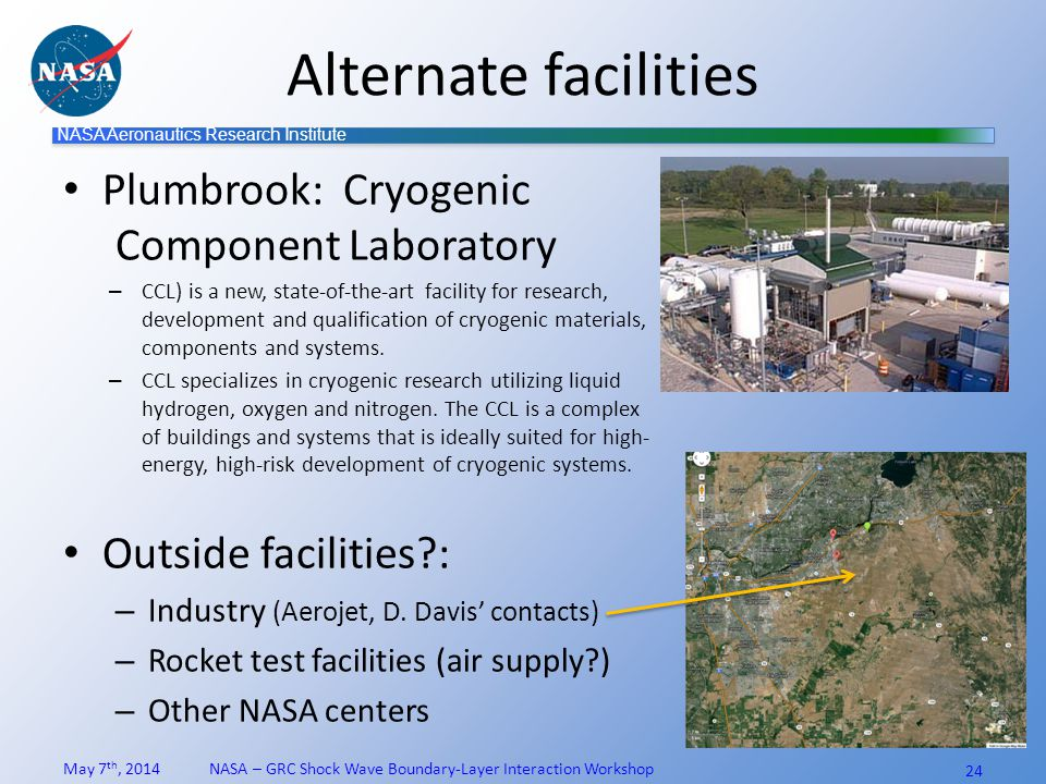 NASA Aeronautics Research Institute Alternate facilities Plumbrook: Cryogenic Component Laboratory – CCL) is a new, state-of-the-art facility for research, development and qualification of cryogenic materials, components and systems.