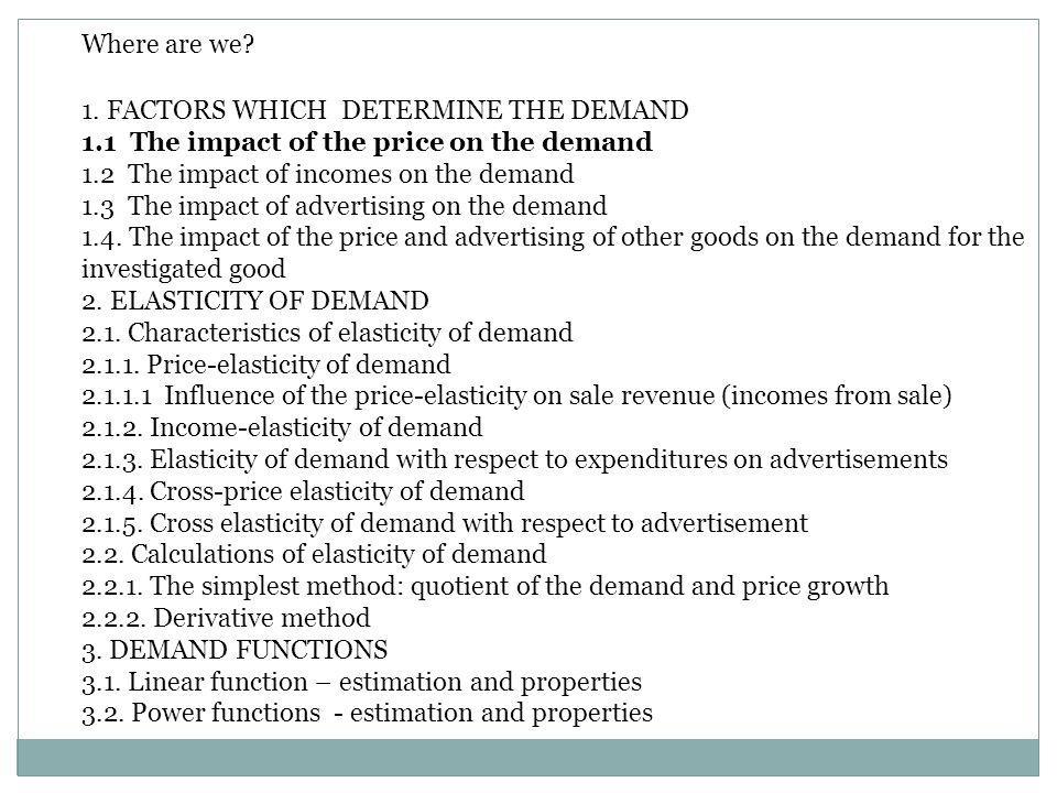 Definition of the demand Demand - quantity or value of goods and services purchased by the buyers at a given price at a specified time