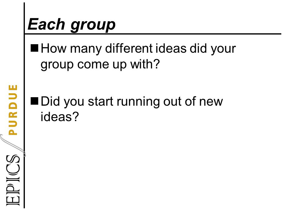 Each group How many different ideas did your group come up with.