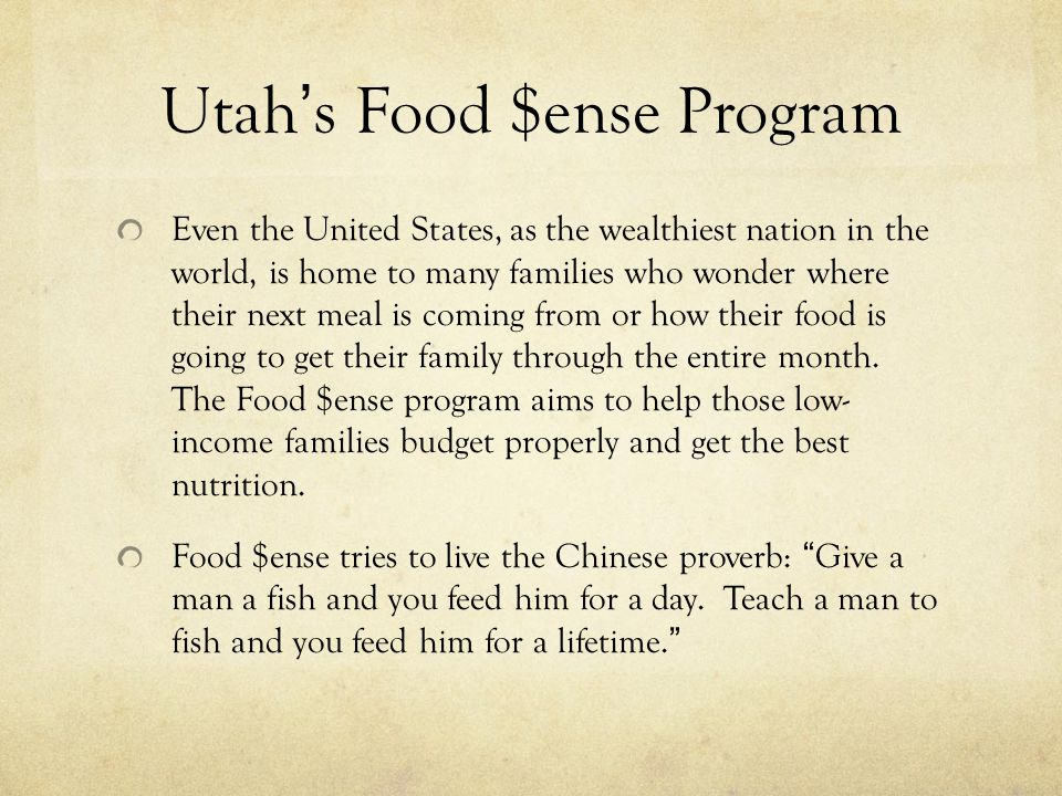 Utah's Food $ense Program Even the United States, as the wealthiest nation in the world, is home to many families who wonder where their next meal is